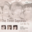 The Three Sopranos - Let Me Fly (CD)
