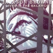 Jackson Browne ‎– Lives In The Balance (LP)