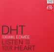 DHT Featuring Edmee ‎– Listen To Your Heart