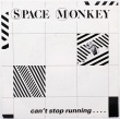 Space Monkey ‎– Can't Stop Running.... (SP)