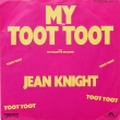 Jean Knight ‎– My Toot Toot (SP)